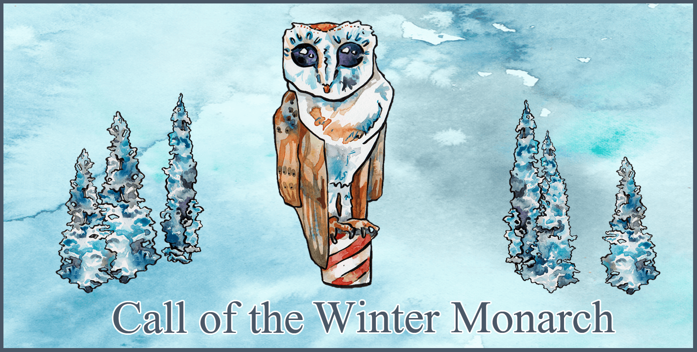 Call of the Winter Monarch